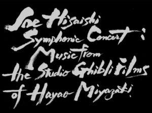 Joe Hisaishi - Symphonic Concert